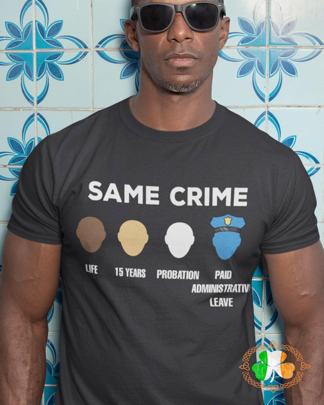 Same Crime Different Time shirt