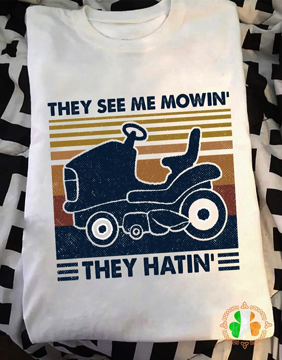 They See Me Mowin They Hatin shirt