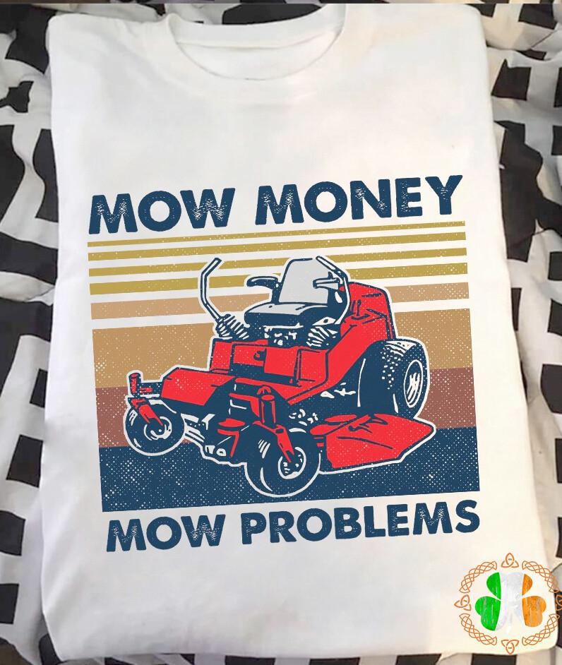 Mow Money Mow Preblems Vintage Retro Shirt