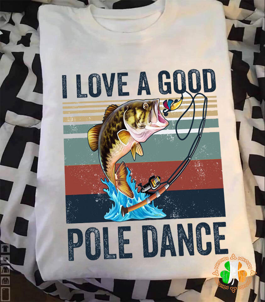 I Love A Good Pole Dance Vintage Retro Shirt