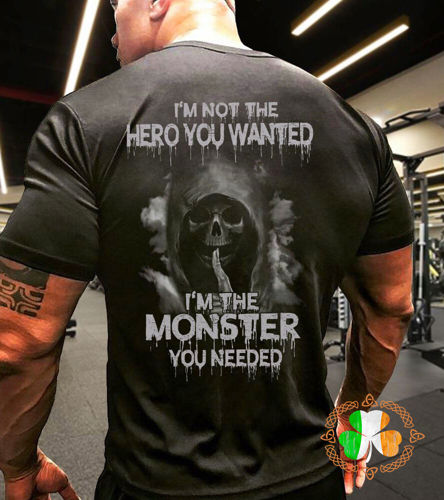 I'm Not The Hero You Wanted I'm The Monster You Needed The Punisher Version Shirt
