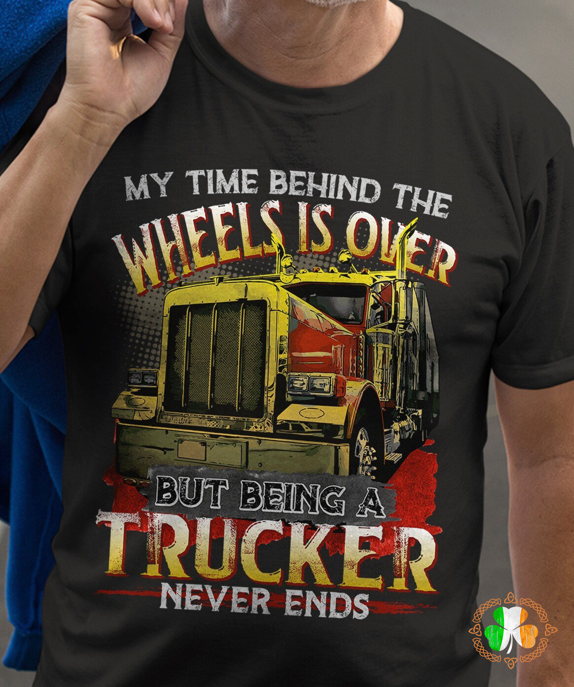 my time behine the wheels is over but being a trucker never ends shirt