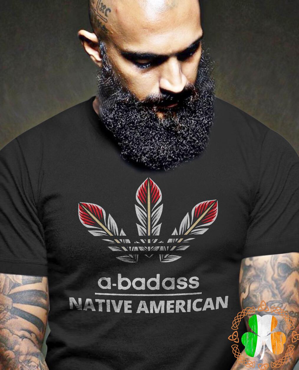 A-badass native american shirt