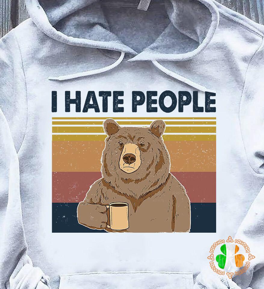 I Hate People Bear Vintage Shirt