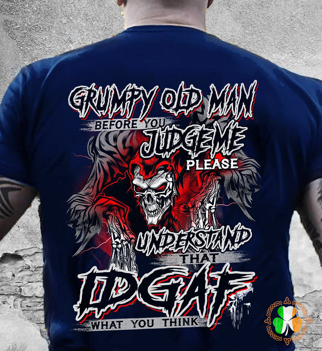 Grumpy old man before you judgeme please understand that idgaf what do you think shirt