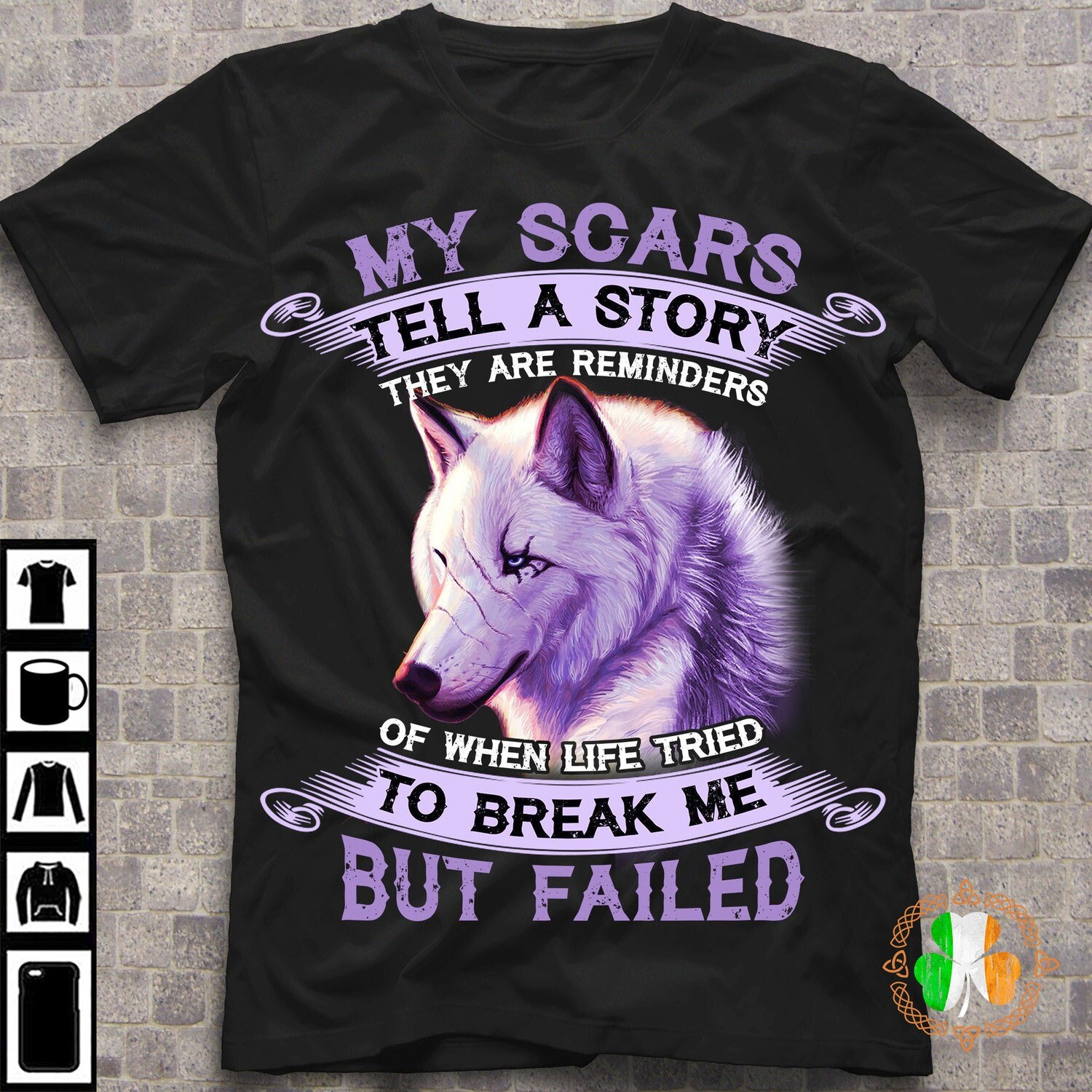 my scors tell a syory they are reminders of when life tried to break me but failed shirt