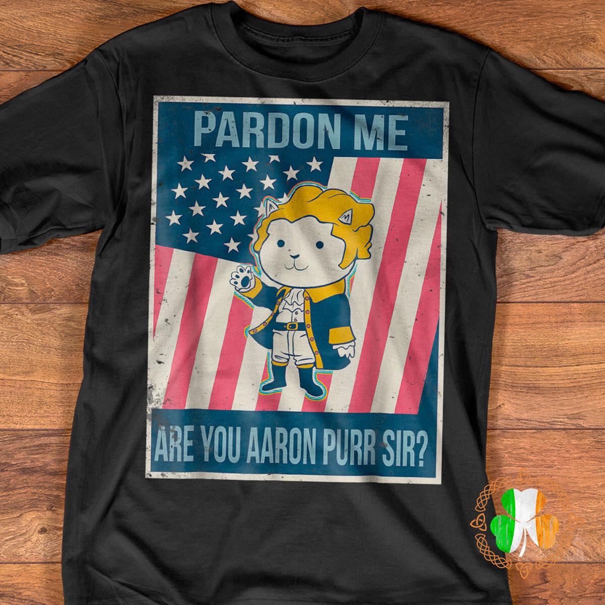 Musical Cat pardon me are you aaron purr sir shirt