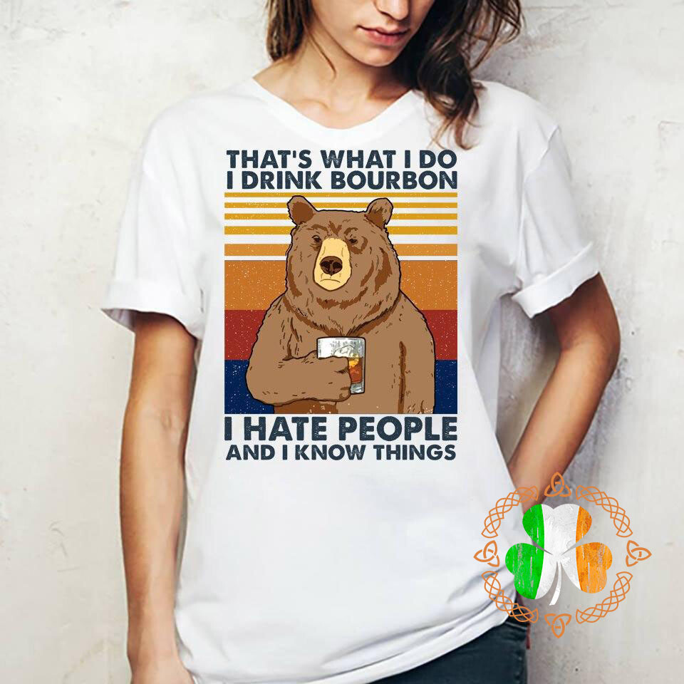 Bear That's What I Do I Drink Bourbon I Hate People And I Know Things Vintage T-Shirt