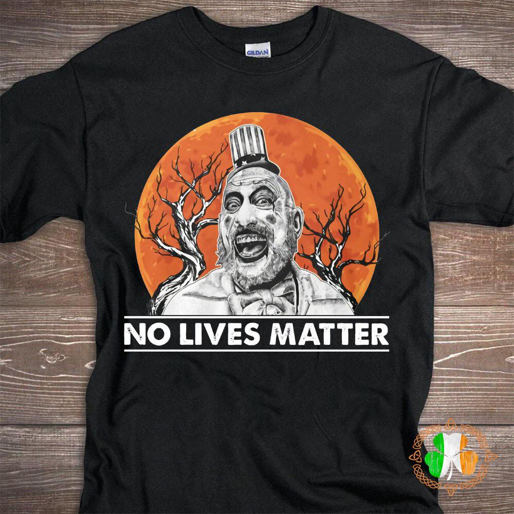No Lives Matter Shirt