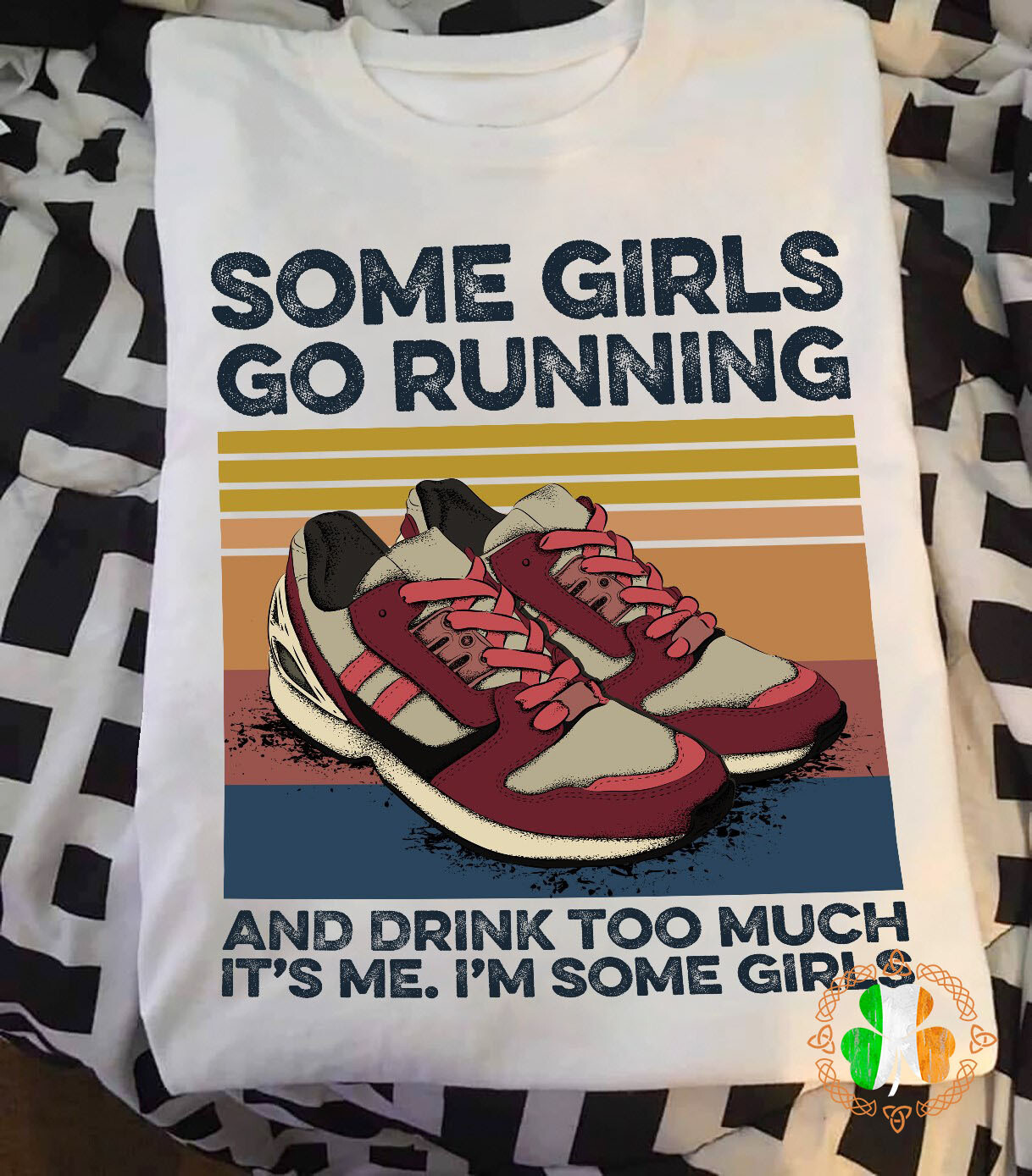 Some girls go running and drink too much it's me I'm some girls vintage shirt