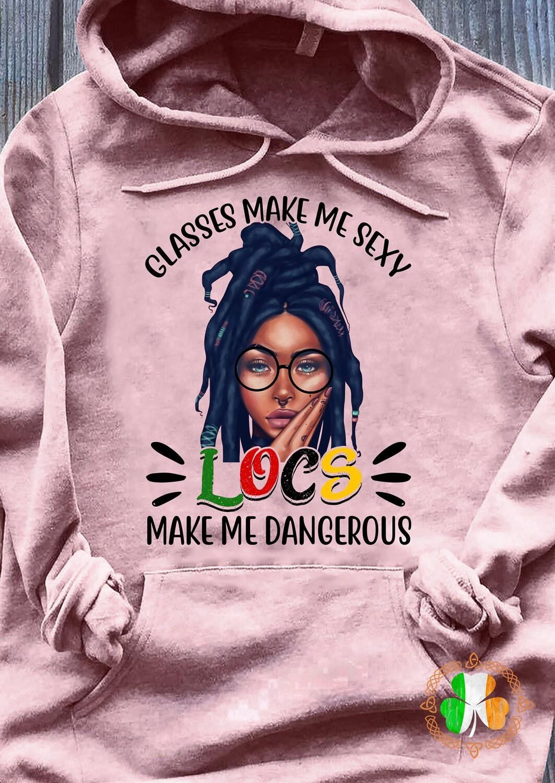 Classes Make Me Sexy Locs MakeDangerous Shirt