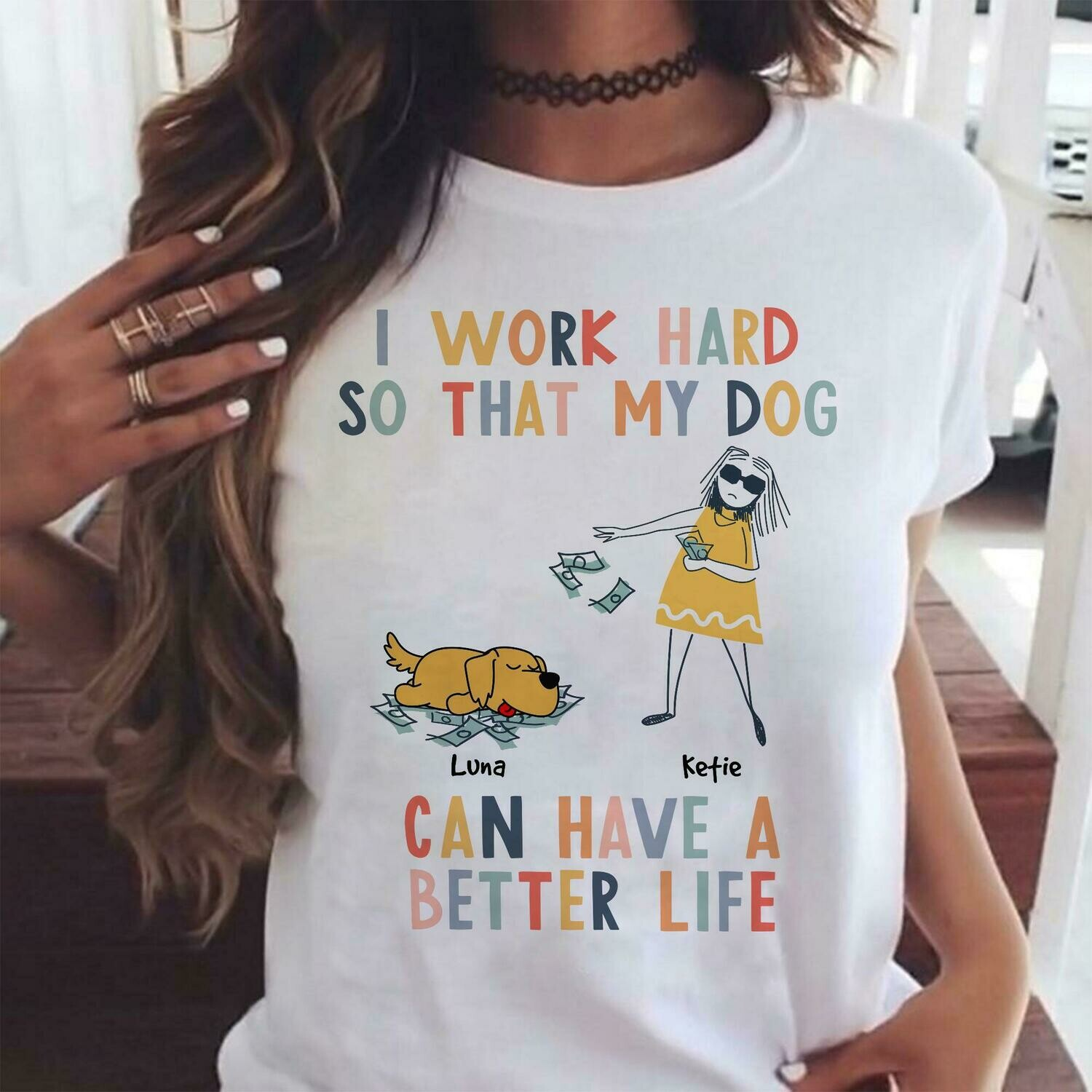 Personalized T-Shirt Funny Dogs I Work Hard So My Dog Can Have A Better Life T-Shirt