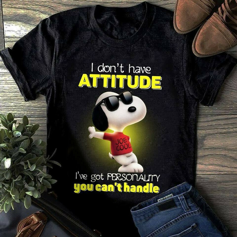I Don't Have Attitude I've Got Personality Snoopy Shirt