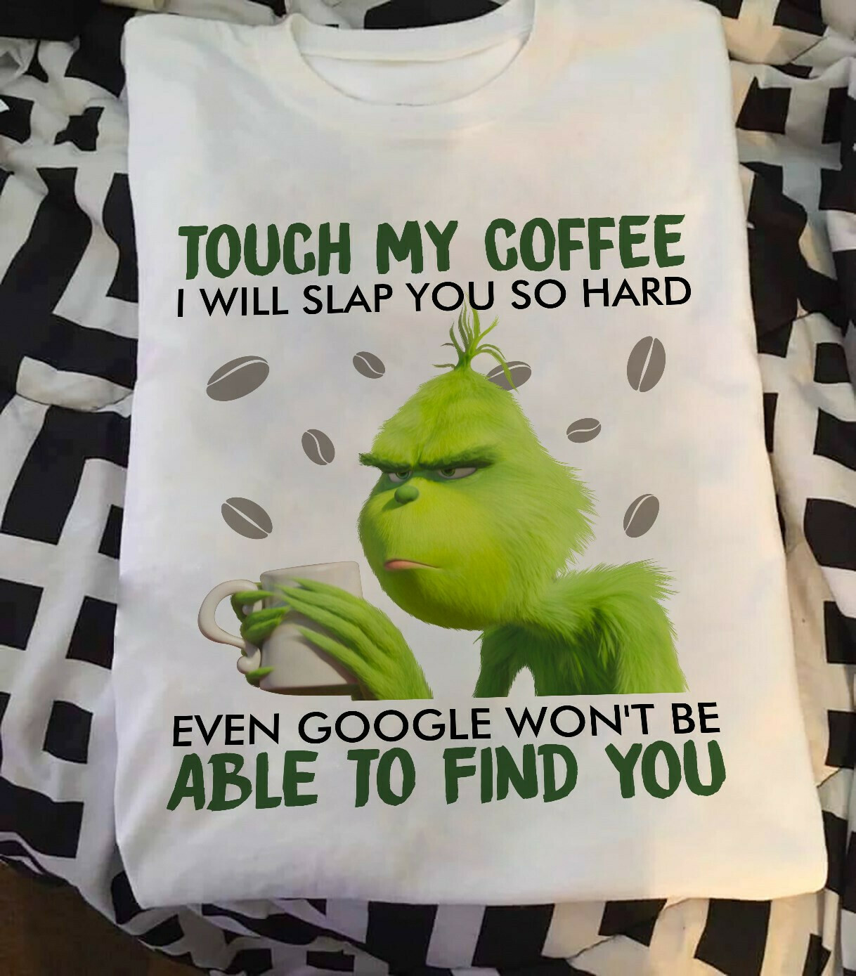 Grinch touch my coffee I will slap you so hard shirt by T-shirtat