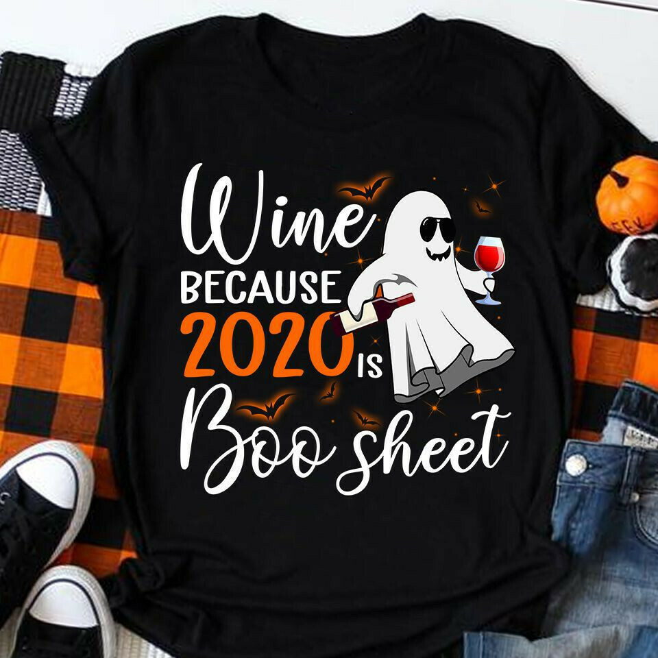 I drink wine because 2020 is boo sheet vintage shirt