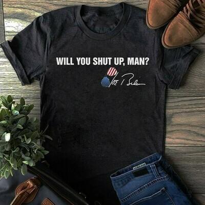Will you shut up, man Joe Biden 2020 T-Shirt