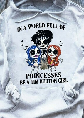 In a world full of princesses be a Tim Burton girl shirt