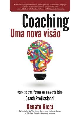 COACHING: UMA NOVA VISÃO - Renato Ricci