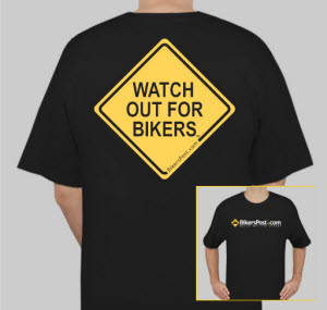 WATCH OUT FOR BIKERS T-Shirt