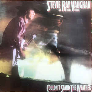 Stevie Ray Vaughan And Double Trouble* - Couldn't Stand The Weather