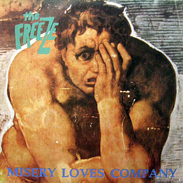 The Freeze - Misery Loves Company