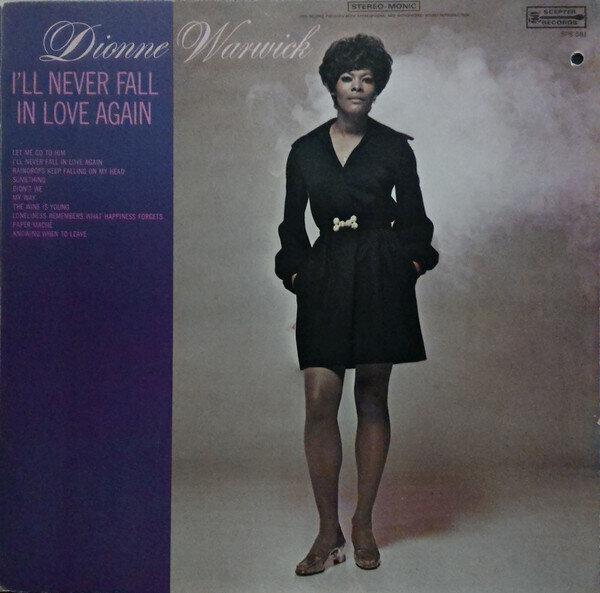 Dionne Warwick – I'll Never Fall In Love Again