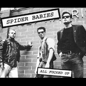 Spider Babies – All Fucked Up