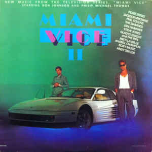 """Various – Miami Vice II (New Music From The Television Series, """"Miami Vice"""")"""