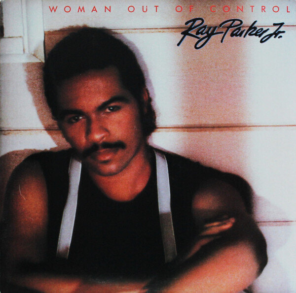 Ray Parker Jr. – Woman Out Of Control