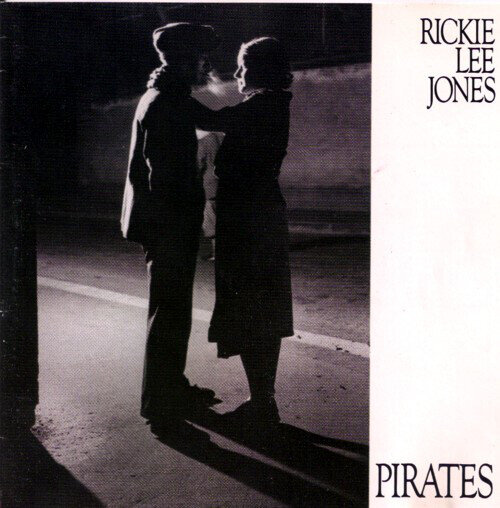 Rickie Lee Jones – Pirates