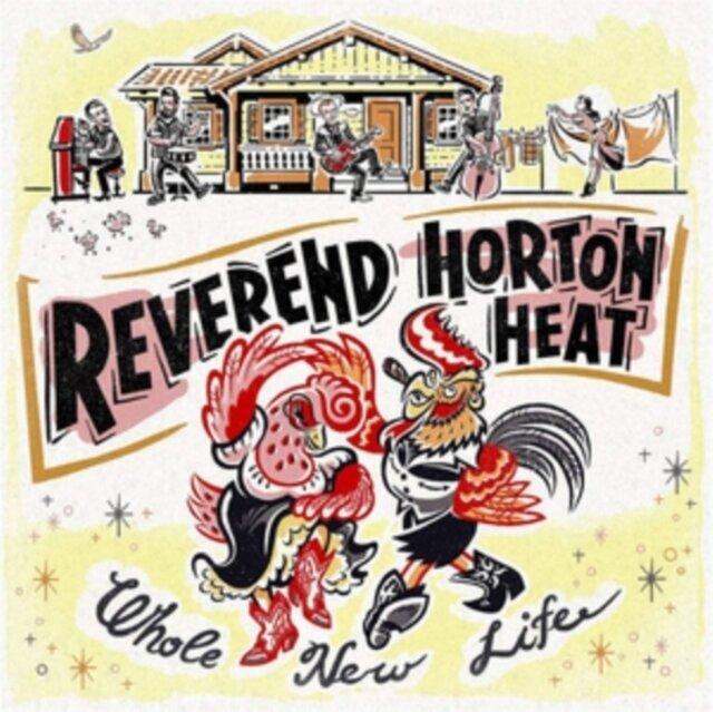 REVEREND HORTON HEAT / WHOLE NEW LIFE