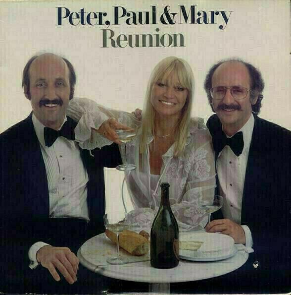 Peter, Paul & Mary - Reunion