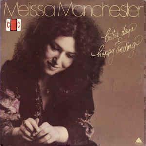 Melissa Manchester - Better Days & Happy Endings
