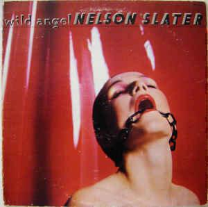 Nelson Slater - Wild Angel