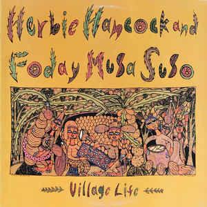 Herbie Hancock & Foday Musa Suso - Village Life