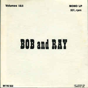 Bob And Ray - Volumes I & II