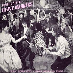 Heavy Manners (2) - Politics & Pleasure