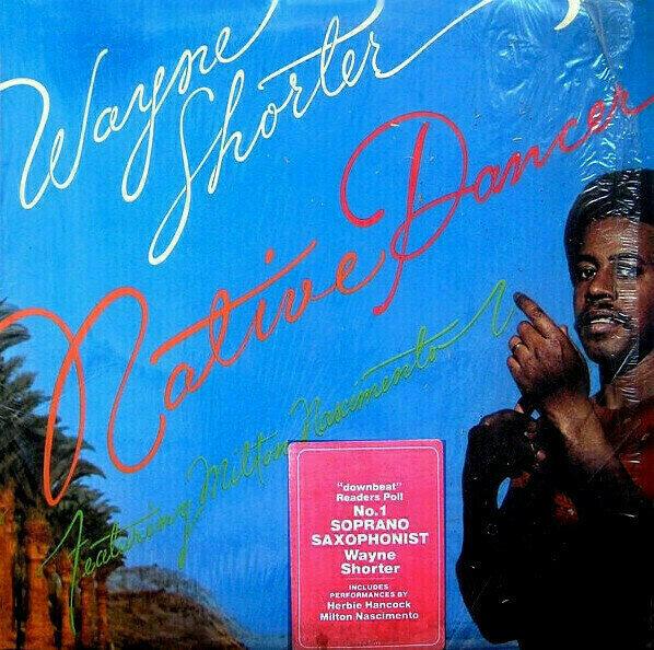 Wayne Shorter Featuring Milton Nascimento  - Native Dancer