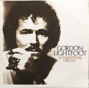 Gordon Lightfoot / Summertime Dream