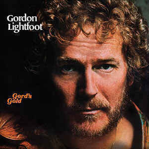 Gordon Lightfoot / Gord's Gold