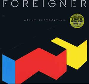 Foreigner / Agent Provocateur