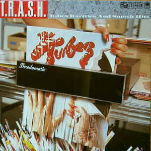 The Tubes - T.R.A.S.H. (Tubes Rarities And Smash Hits)