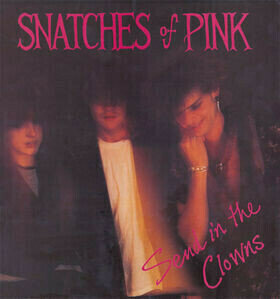 Snatches Of Pink - Send In The Clowns