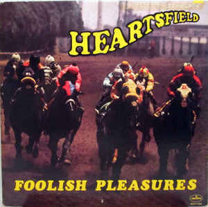 Heartsfield - Foolish Pleasures