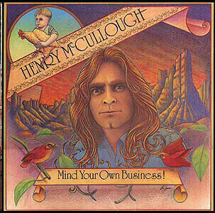 Henry McCullough - Mind Your Own Business!