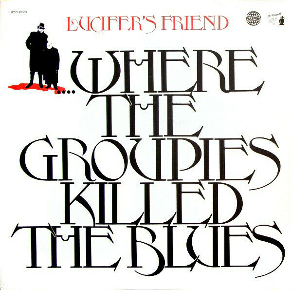 Lucifer's Friend�?��...Where The Groupies Killed The Blues