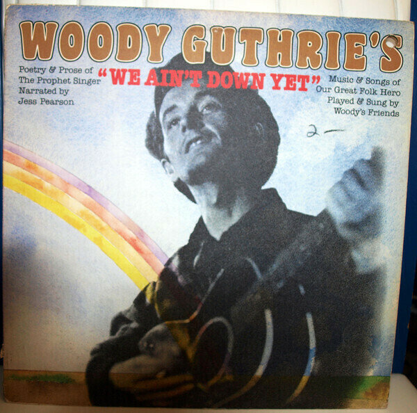 """Jess Pearson With Woody's Friends - Woody Guthrie's """"We Ain't Down Yet'"""