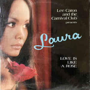 Laura Del Vallé With Lee Caron & The Carnival Club - Love Is Like A Rose