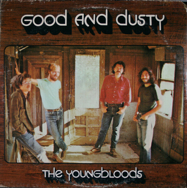 The Youngbloods - Good And Dusty