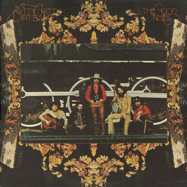 Nitty Gritty Dirt Band - All The Good Times